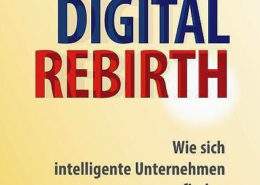 Digital-Rebirth-1-260x185 Disruptives Denken: Die digitale Transformation beginnt im Kopf