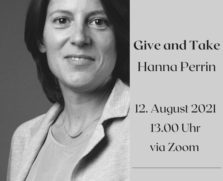 Give-and-Take-Hanna-Perrin-Kopie-845x684 Give and Take | 12. August 2021 | Hanna Perrin